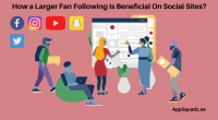 How a Larger Fan Following Is Beneficial On Social Sites?