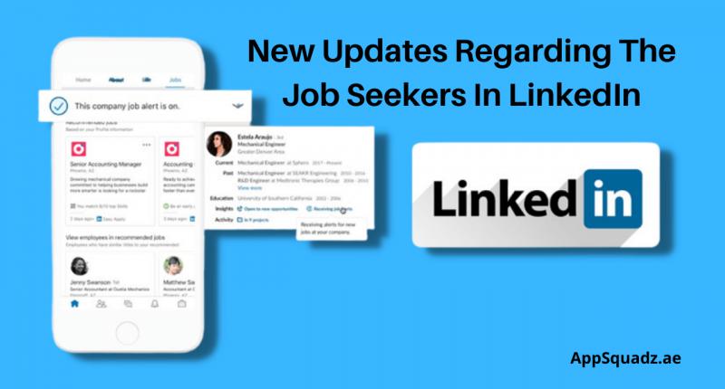 New Updates Regarding The Job Seekers In LinkedIn