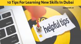 10 Tips For Learning New Skills In Dubai