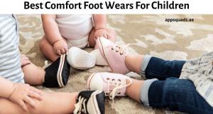 Best Comfort Foot Wears For Children