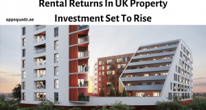 Rental Returns In UK Property Investment Set To Rise