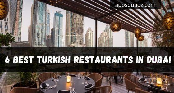 6 Best Turkish Restaurants in Dubai